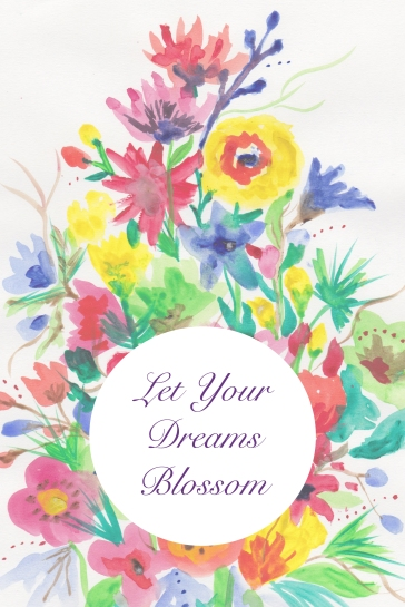 let your dreams blossom art